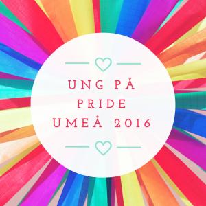 Ung på Pride Umeå 2016